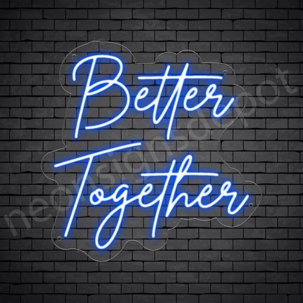 Better Together Neon Sign - Transparent