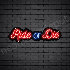 Motorcycle Neon Sign Ride Or Die 24x7