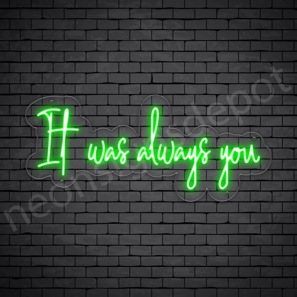 Phrases neon sign It Was Always You