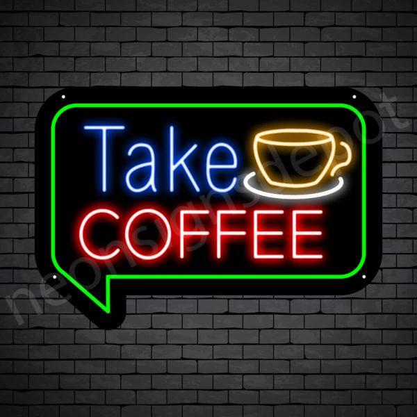 Coffee Neon Sign Take Coffee Black 24x17