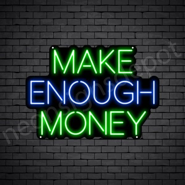 Make Enough Money Neon Sign - black