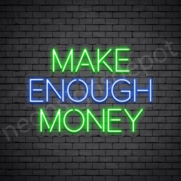 Make Enough Money Neon Sign - transparent