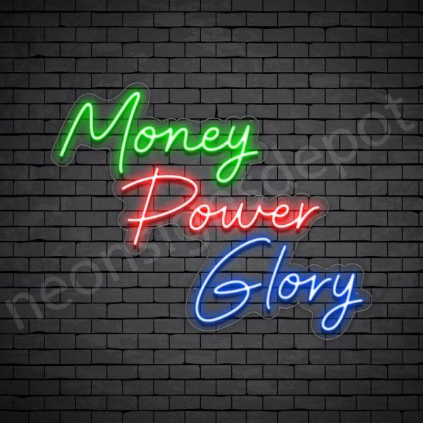 Money Power Glory Neon Sign - transparent
