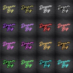 Dream Big V1 Neon Sign