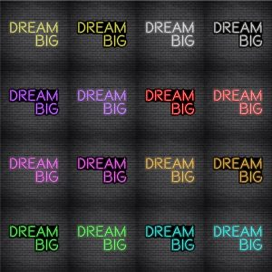 Dream Big V2 Neon Sign