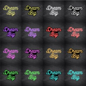 Dream Big V5 Neon Sign