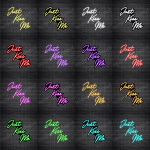 Just Kiss Me V3 Neon Sign