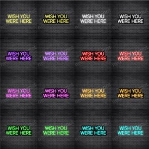 Wish You Were Here V1 Neon Sign