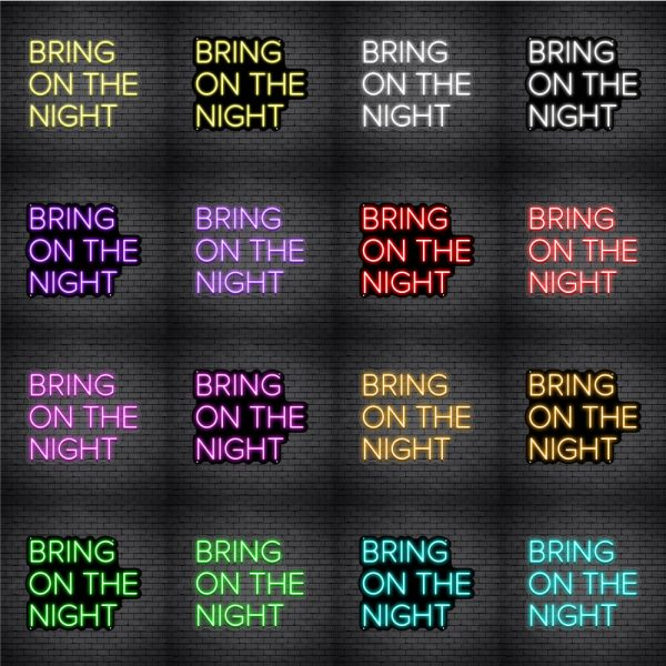 Bring On The Night V2 Neon Sign