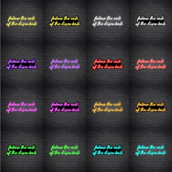 Follow The Call Of The Disco Ball V1 Neon Sign