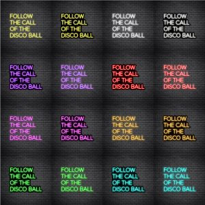 Follow The Call Of The Disco Ball V2 Neon Sign