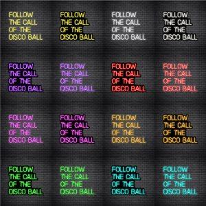 Follow The Call Of The Disco Ball V3 Neon Sign