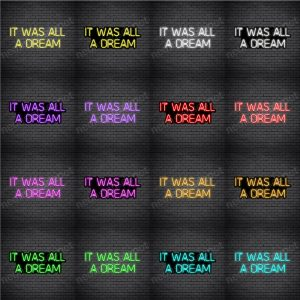 It Was All A Dream V2 Neon Sign