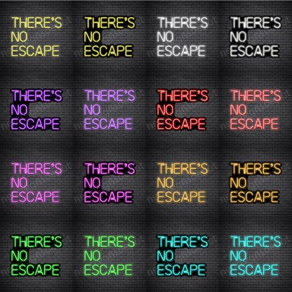 There's No Escape V3 Neon Sign